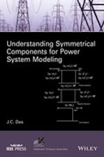 Understanding Symmetrical Components for Power System Modeling af J. C. Das