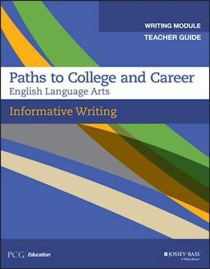 Informative Writing, Teacher Guide, Grades 9-12 af PCG Education