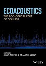 Ecoacoustics - The Ecological Role of Sounds