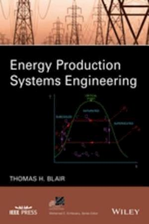 Energy Production Systems Engineering af Thomas Howard Blair