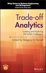 Trade-off Analytics (WILEY SERIES IN SYSTEMS ENGINEERING AND MANAGEMENT)