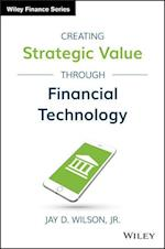 Creating Strategic Value Through Financial Technology (Wiley Finance)