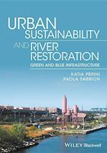 Urban Sustainability and River Restoration - Greenand Blue Infrastructure
