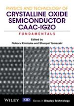 Physics and Technology of Crystalline Oxide Semiconductor CAAC-IGZO