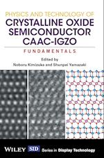 Physics and Technology of Crystalline Oxide Semiconductor CAAC-IGZO af Shunpei Yamazaki