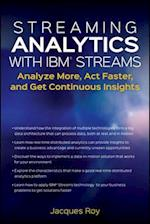 Streaming Analytics with IBM Streams