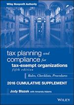Tax Planning and Compliance for Tax-Exempt Organizations 2016 Cumulative Supplement (Wiley Nonprofit Authority)