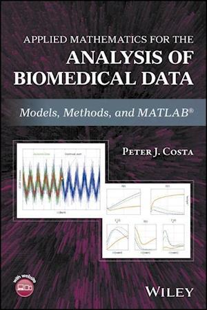 Bog, hardback Applied Mathematics for the Analysis of Biomedical Data af Peter J. Costa