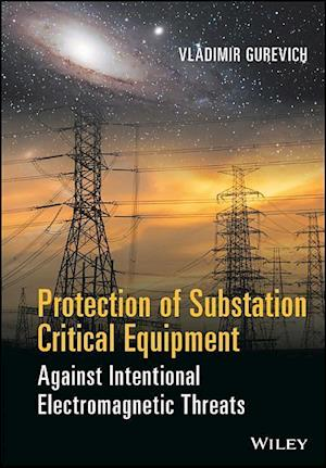 Bog, hardback Protection of Substation Critical Equipment Against Intentional Electromagnetic Threats af Vladimir Gurevich