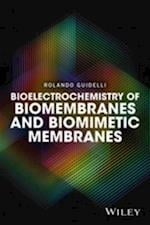 Bioelectrochemistry of Biomembranes and Biomimetic Membranes af Rolando Guidelli