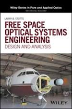Free Space Optical Systems Engineering (Wiley Series in Pure and Applied Optics)