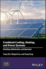 Combined Cooling, Heating, and Power Systems (Wiley ASME Press Series)