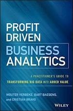 Profit Driven Business Analytics (Wiley and Sas Business Series)