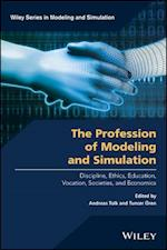 The Profession of Modeling and Simulation (Wiley Series in Modeling and Simulation)