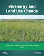 Bioenergy and Land Use Change (Geophysical Monograph)