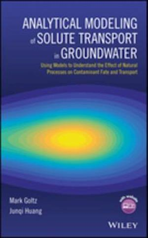 Analytical Modeling of Solute Transport in Groundwater af Mark Goltz, Junqi Huang