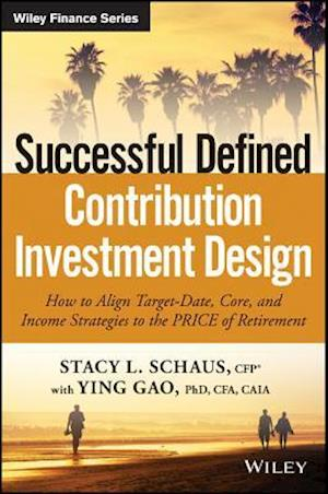 Successful Defined Contribution Investment Design af Stacy L. Schaus