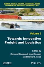 Towards Innovative Freight and Logistics af Uwe Clausen
