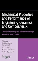 Mechanical Properties and Performance of Engineering Ceramics and Composites XI (Ceramic Engineering and Science Proceedings (Hardcover))