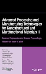 Advanced Processing and Manufacturing Technologies for Nanostructured and Multifunctional Materials III (Ceramic Engineering And Science Proceedings, nr. 5)
