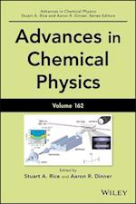 Advances in Chemical Physics (ADVANCES IN CHEMICAL PHYSICS, nr. 162)
