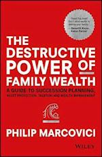 Destructive Power of Family Wealth af Philip Marcovici