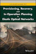 Provisioning, Recovery and In-operation Planning in Elastic Optical Networks
