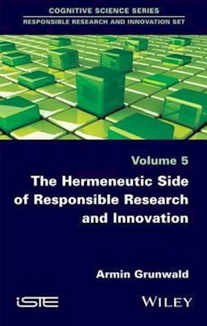 Hermeneutic Side of Responsible Research and Innovation af Armin Grunwald