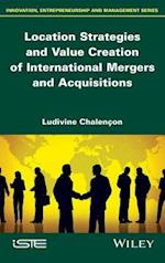Location Strategies and Value Creation of International Mergers and Acquisitions af Ludivine Chalen on