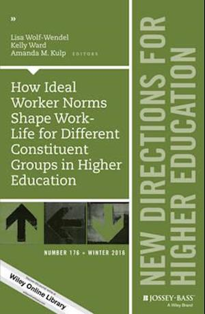 Bog, paperback How Ideal Worker Norms Shape Work-Life for Different Constituent Groups in Higher Education af Lisa E. Wolf-Wendel