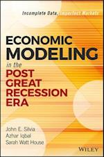 Economic Modeling in the Post Great Recession Era (Wiley and SAS Business)