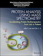 Protein Analysis using Mass Spectrometry (Wiley Series on Pharmaceutical Science and Biotechnology: Practices, Applications, and Methods)