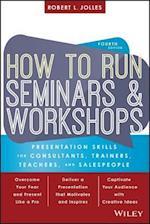 How to Run Seminars and Workshops af Robert L. Jolles