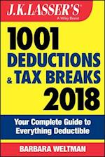 J.K. Lasser's 1001 Deductions and Tax Breaks 2018 (J K Lasser's 1001 Deductions and Taxbreaks)