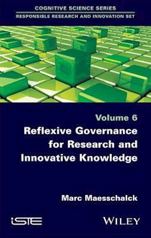 Reflexive Governance for Research and Innovative Knowledge af Marc Maesschalck