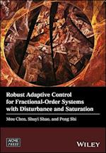 Robust Adaptive Control for Fractional-Order Systems with Disturbance and Saturation (Wiley ASME Press Series)