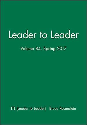 Bog, paperback Leader to Leader (LTL), Volume 84, Spring 2017 af Bruce Rosenstein