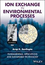Ion Exchange in Environmental Processes af Arup K. Sengupta