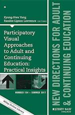 Participatory Visual Approaches to Adult and Continuing Education: Practical Insights (J-B ACE Single Issue Adult & Continuing Education)