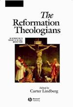 Reformation Theologians (The Great Theologians)