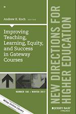 Improving Teaching, Learning, Equity, and Success in Gateway Courses (J-b He Single Issue Higher Education)