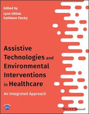 Assistive Technologies and Environmental Interventions in Healthcare