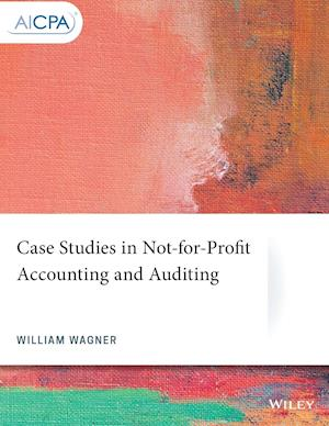 Case Studies in Not-for-Profit Accounting and Auditing