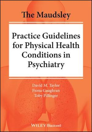 The Maudsley Prescribing Guidelines for Physical Health Conditions in Psychiatry