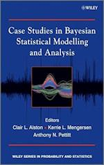 Case Studies in Bayesian Statistical Modelling and Analysis (Wiley Series in Probability and Statistics)