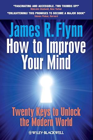 Bog, paperback How to Improve Your Mind - Twenty Keys to Unlock  the Modern World af James R Flynn