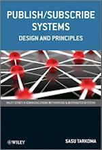 Publish/Subscribe Systems (Wiley Series on Communications Networking and Distributed Systems)