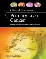 Clinical Dilemmas in Primary Liver Cancer (Clinical Dilemmas (UK))