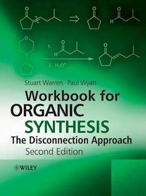 Workbook for Organic Synthesis: The Disconnection Approach af Paul Wyatt