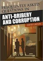 Frequently Asked Questions in Anti-Bribery and Corruption (Wiley Corporate F&A)